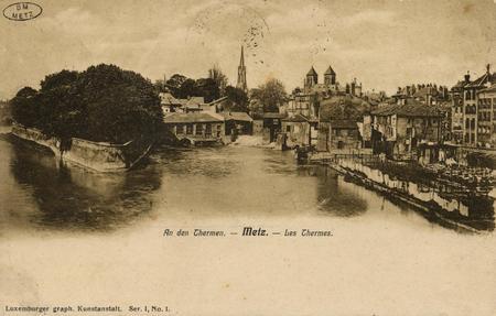 Metz. An den Thermen. Les Thermes