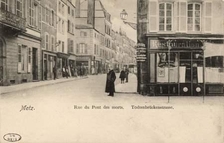 Metz. Rue du Pont des Morts. Todtenbrückenstrasse.
