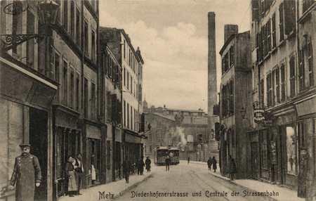 Metz. Diedenhofenerstrasse und Centrale der Strassenbahn