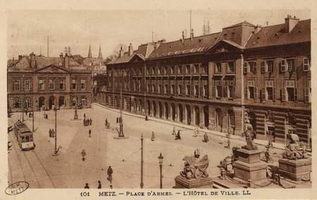 Metz. Place d'Armes. - L'Hôtel de Ville