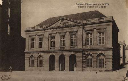 Caisse d'Epargne de Metz- Ancien Corps de Garde