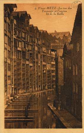 Vieux Metz. la rue des Tanneurs et l'Ancien lit de la Seille