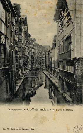 Gerbergraben. Alt-Metz ancien. Rue des Tanneurs