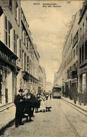 Metz. Rue des Jardins. Gartenstrasse