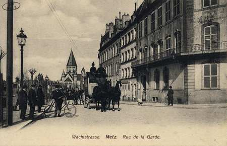 Wachtstrasse. Metz. Rue de la Garde.