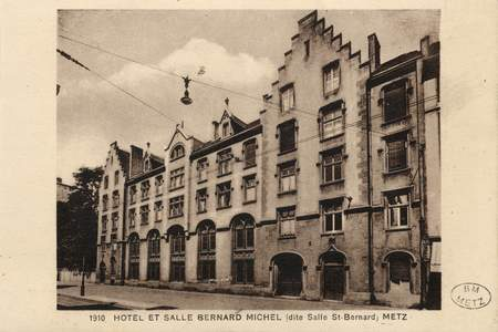 1910 - Hotel et salle Bernard Michel (dite salle St-Bernard) Metz