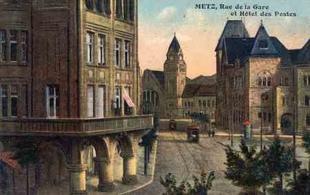 Metz. Rue de la Gare et Hôtel des Postes