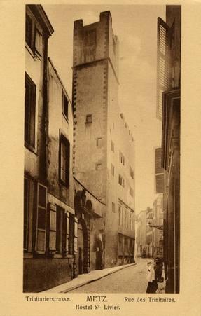Metz. Rue des Trinitaires - Hostel St. Livier