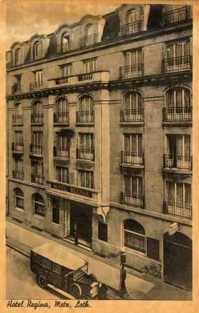 Hôtel Regina, Metz, Loth.