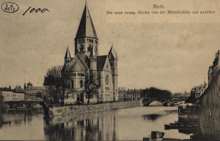 Metz - Die neue evang. Kirche von der Mittelbrucke aus gesehen.