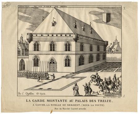 Lhostel de la ville de Metz : la garde montante au palais des treize