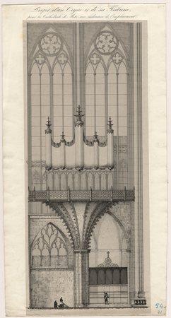 Projet d'un orgue et de sa tribune pour la Cathédrale de Metz avec indicat…