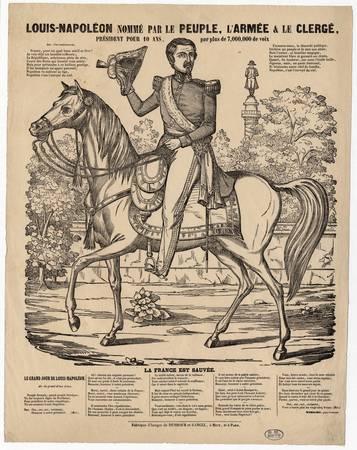 Louis-Napoléon nommé par le peuple l'armée et le clergé : la France est sa…