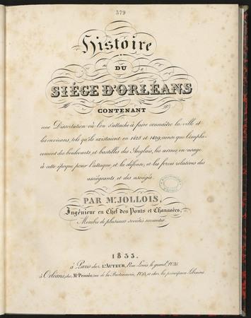 Histoire du siège d'Orléans, contenant une dissertation où l'on s'attache …