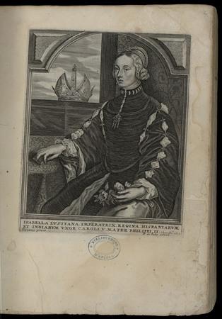 Isabella Lusitana imperatrix regina Hispaniarum et Indiarum uxor Caroli V …