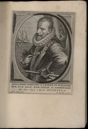 Alexander Farnesius D. G. Parmae et Placentiae Dux. Gub. Belg. Nom. Philip…