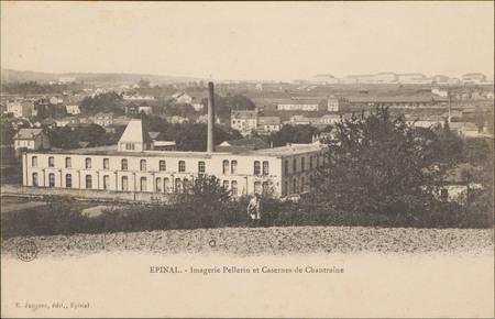Épinal, Imagerie Pellerin et Casernes de Chantraine