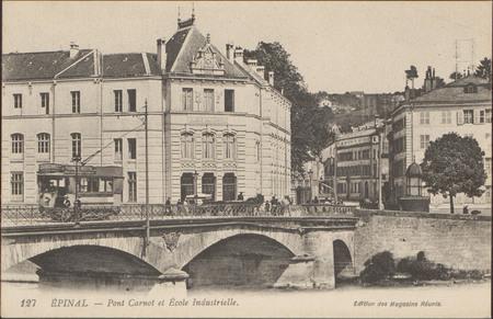 Épinal, Pont Carnot et École Industrielle