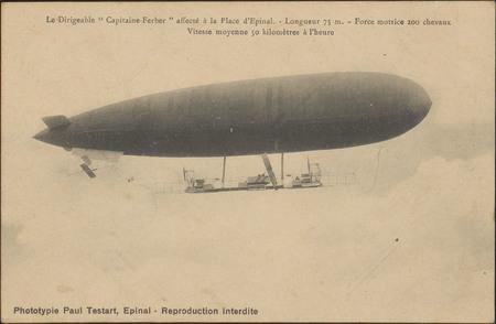 """Le Dirigeable """"Capitaine Ferber"""" affecté à la Place d'Épinal, […]"""