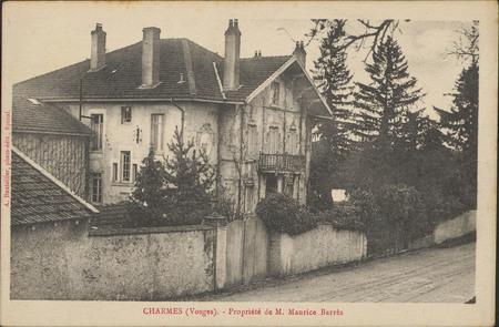 Charmes (Vosges), Propriété de M. Mauice Barrès