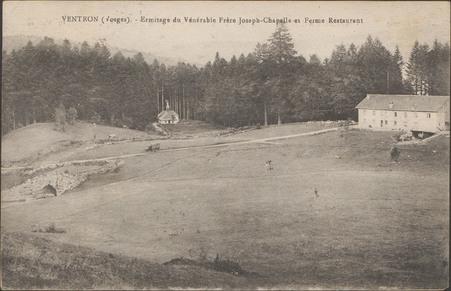 Ventron (Vosges), Ermitage du Vénérable Frère Joseph, Chapelle et ferme re…