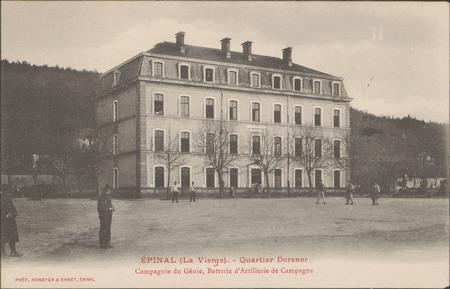 Épinal (La Vierge), Quartier Dorsner, Compagnie du Génie, Batterie d'Artil…