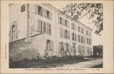 Maison de Retraites spirituelles, à Bazoilles par Mattaincourt