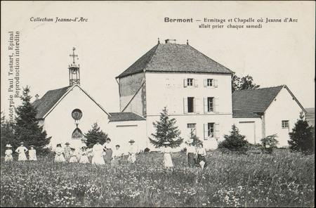 Bermont, Ermitage et chapelle où Jeanne d'Arc allait prier chaque samedi