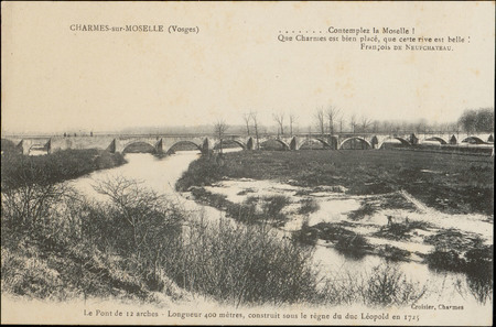 Charmes-sur-Moselle (Vosges), Le Pont de 12 arches, Longueur 400 mètres, c…