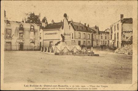 Les Ruines de Châteal-sur-Moselle, 19 juin 1940, Place des Vosges