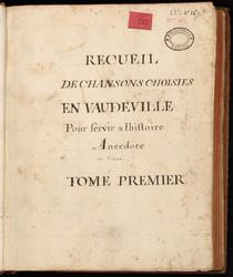 Recueil de chansons choisies en vaudeville, pour servir à l'histoire anecd…