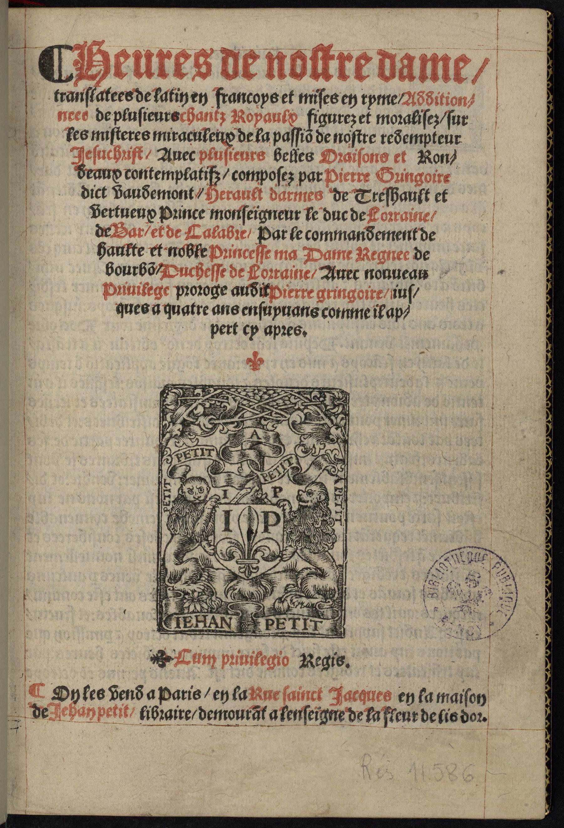 Contenu du Heures de nostre dame translatées de latin en françoys et mises en ryme additionnées de plusieurs Chantz royaulx