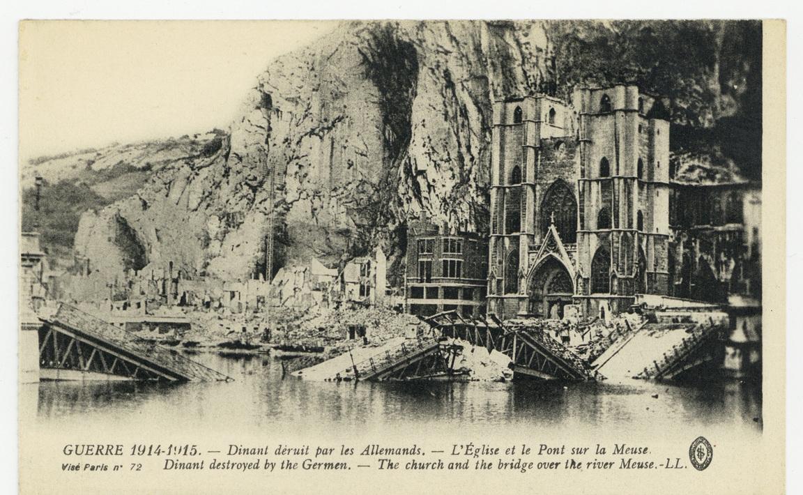 Contenu du Dinant déruit par les Allemands. L'Église et le Pont sur la Meuse. Dinant destroyed by the Germen. The church and the bridge over the river Meuse. Guerre 1914-1915
