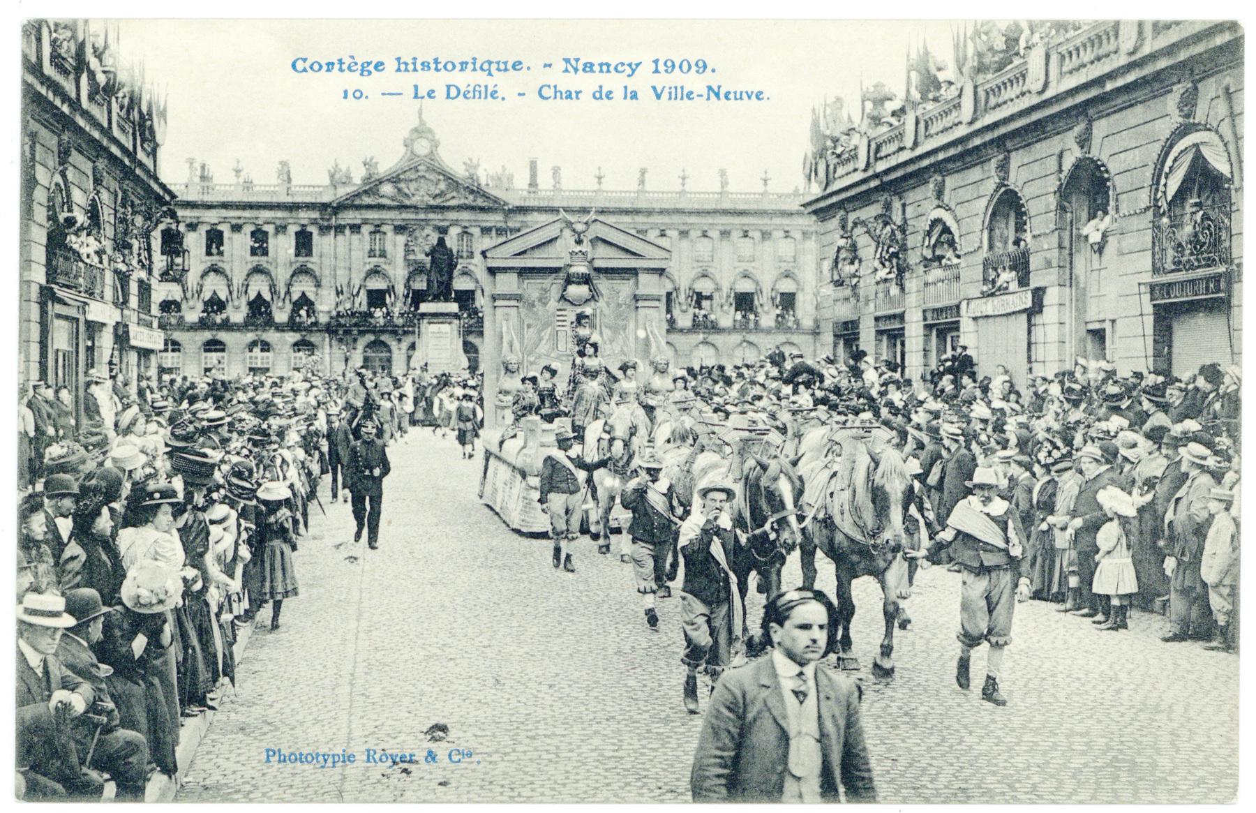 Contenu du Le Défilé. - Char de la Ville-Neuve.  Cortège historique. - Nancy 1909.