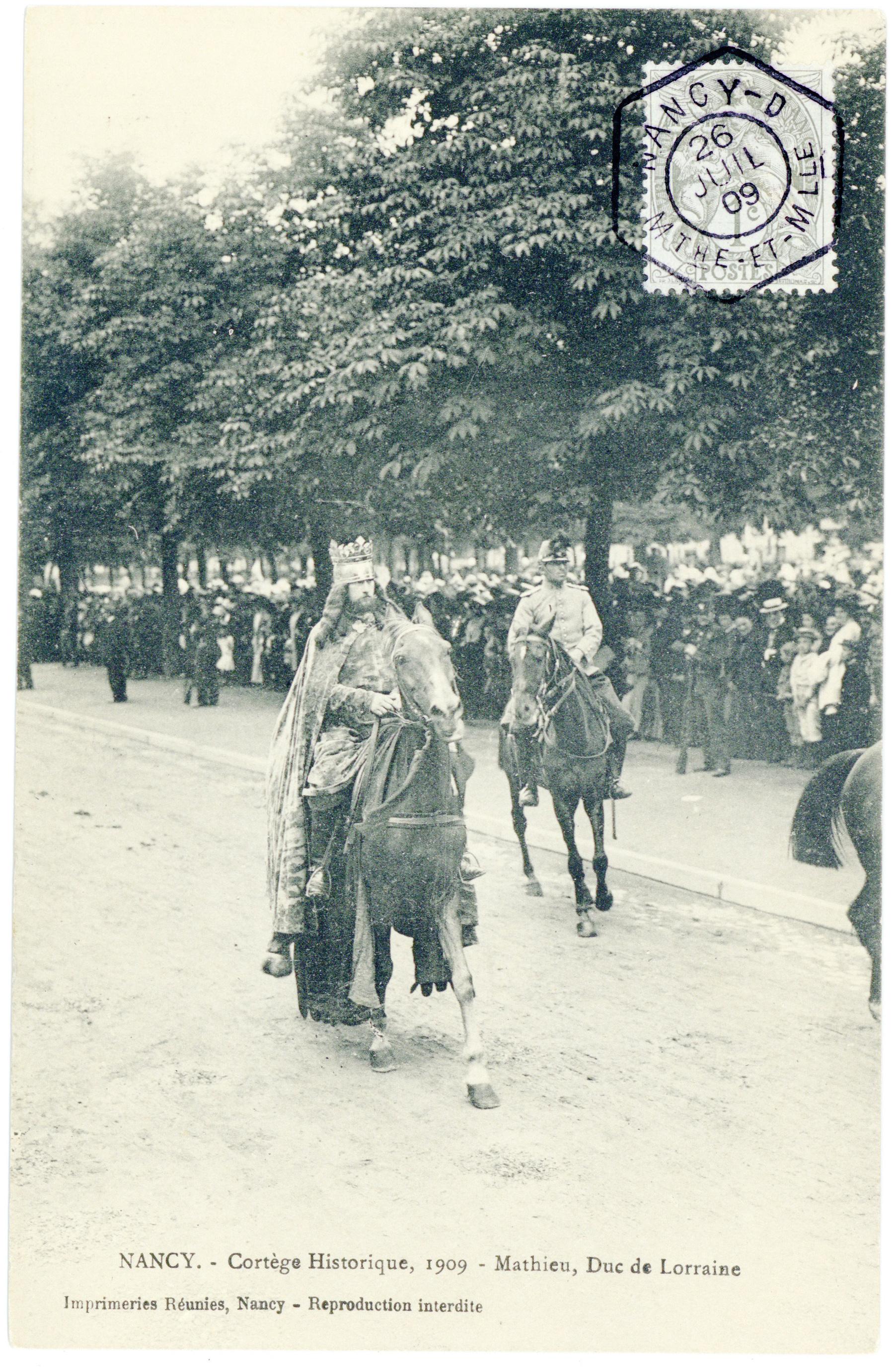 Contenu du Mathieu, Duc de Lorraine  Nancy. - Cortège Historique, 1909