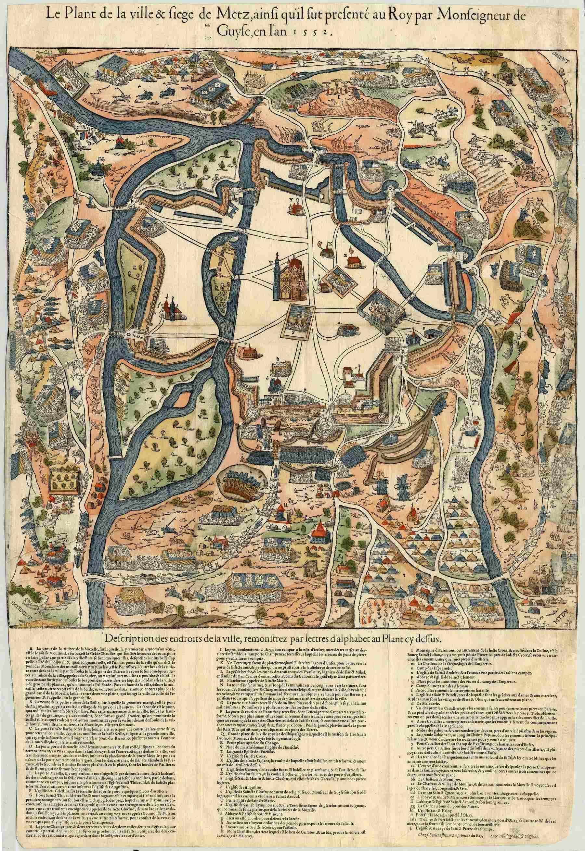 Contenu du Plan de la ville & siège de Metz, ainsi qu'il fut présenté au roi par Monseigneur de Guyse, en l'an 1552