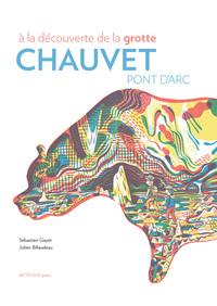 À la découverte de la grotte Chauvet-Pont d'Arc