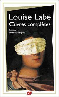 Œuvres complètes - Sonnets-Elégies, Débat de Folie et d'Amour, Poésies