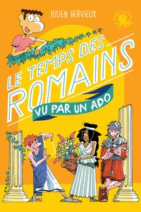 100 % Bio - Le temps des Romains vu par un ado - Biographie romancée jeunesse - Dès 9 ans