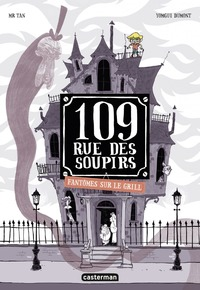 109, rue des Soupirs (Tome 2)  - Fantômes sur le grill