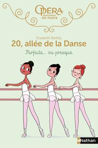20 allée de la danse : Parfaite... ou presque - Dès 8 ans