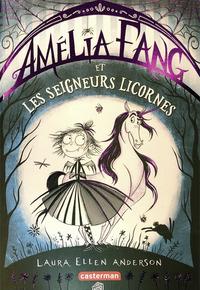 Amélia Fang (Tome 2)  - et les Seigneurs licornes