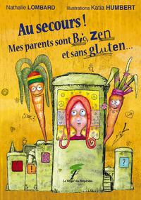 Au secours ! Mes parents sont Bio, Zen et sans gluten...
