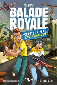 Balade Royale, Tome 2 : Retour vers Royale Suprématie - Lecture roman ado Fortnite - Dès 11 ans