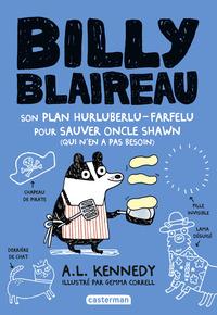 Billy Blaireau (Tome 2) - Son plan hurluberlu-farfelu pour sauver oncle Shawn (qui n'en a pas besoin)