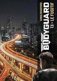 Bodyguard (Tome 6)  - Le Fugitif