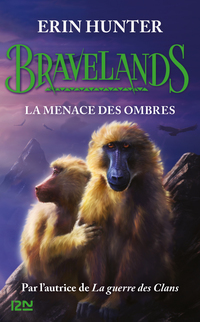 Bravelands - Tome 4 : La menace des ombres