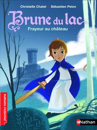 Brune du Lac, frayeur au château - Roman Historique - De 7 à 11 ans