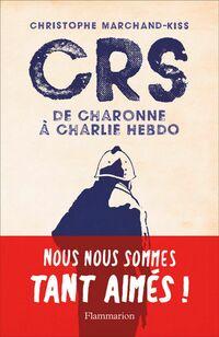 CRS - de Charonne à Charlie Hebdo