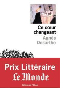Ce coeur changeant - Prix littéraire Le Monde 2015